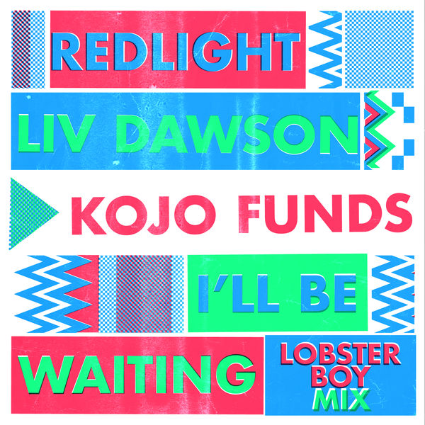 Redlight, Liv Dawson & Kojo Funds - I´ll Be Waiting (Lobster Boy Mix) - Single  Cover
