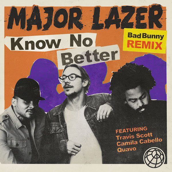 Major Lazer, Camila Cabello & Bad Bunny - Know No Better (feat. Travis Scott & Quavo) [Bad Bunny Remix] - Single  Cover