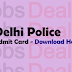 Delhi Police Constable Admit Card 2017 Physical (PET/ PST) Exam Date