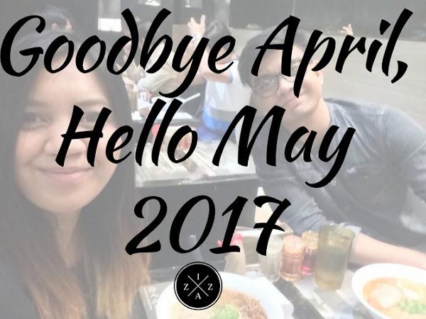 Goodbye April, Hello May 2017