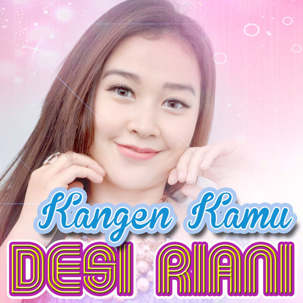 Lirik Lagu Desi Riani - Kangen Kamu