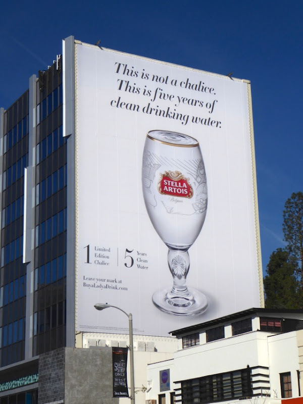 not chalice 5 years clean drinking water Stella Artois billboard