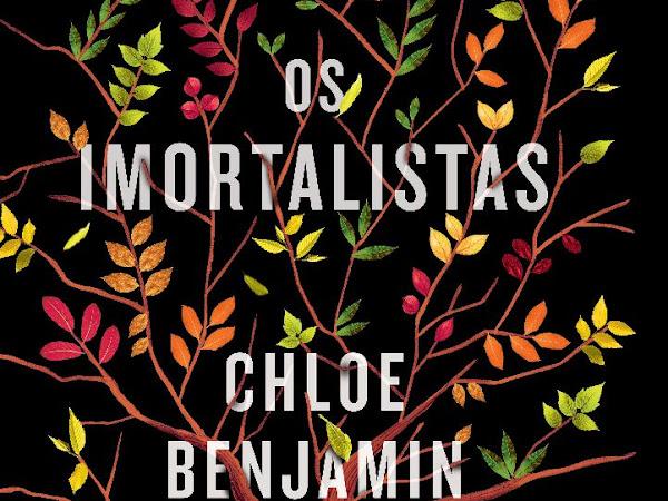 [Resenha] Os Imortalistas, de Chloe Benjamin e HarperCollins Brasil