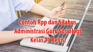Contoh Rpp dan Silabus Administrasi Guru Sosiologi Kelas 11 Revisi