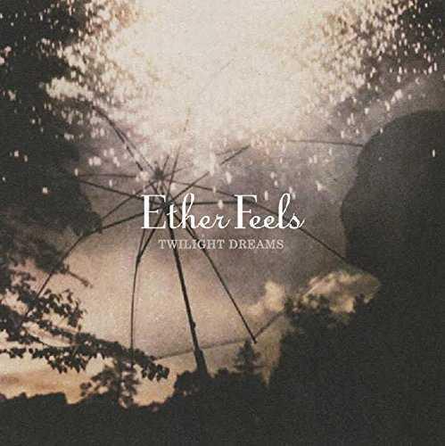 [MUSIC] Ether Feels – twilight dreams (2014.07.23/MP3/RAR)