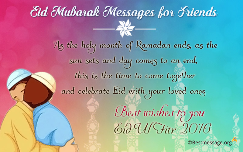 Must see Friend Eid Al-Fitr Greeting - eid-mubarak-messages-for-friends  You Should Have_19649 .jpg