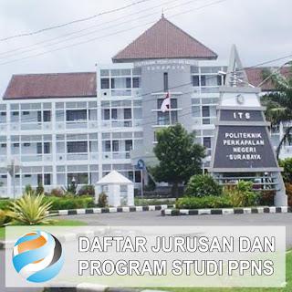 Daftar Lengkap Jurusan dan Program Studi PPNS Politeknik Perkapalan Negeri Surabaya