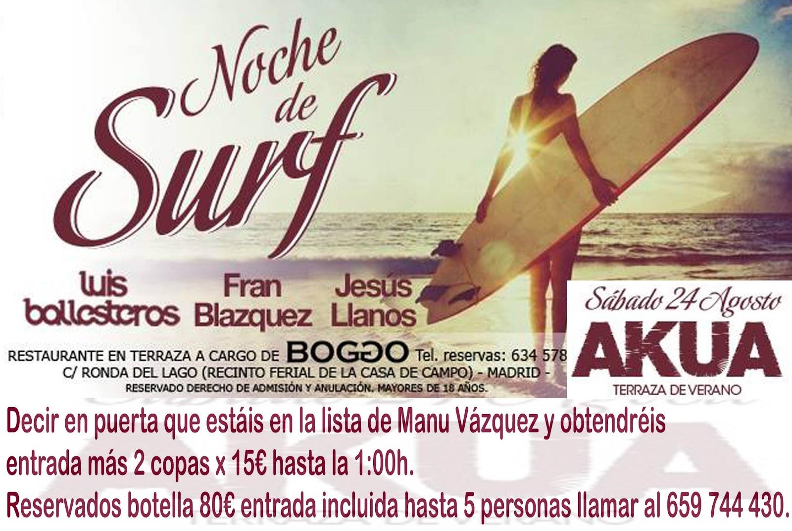 Rr Pp Discoteca Terraza Akua Madrid Sábado 24 Noche De Surf