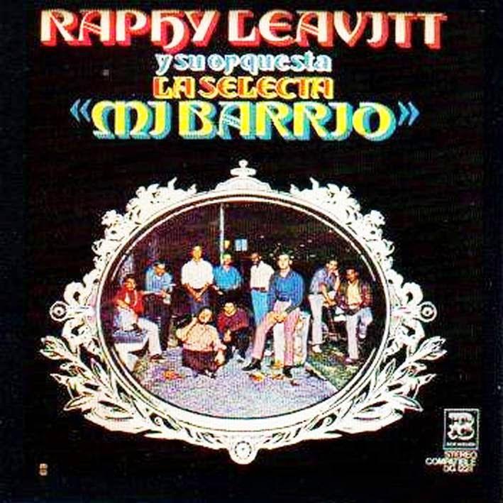 MI BARRIO - RAPHY LEAVITT & LA SELECTA  (1972)