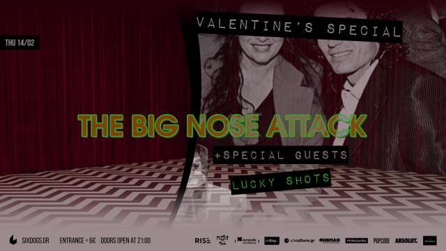 THE BIG NOSE ATTACK: Πέμπτη 14 Φεβρουαρίου @ Six D.o.g.s. w/ Lucky Shots