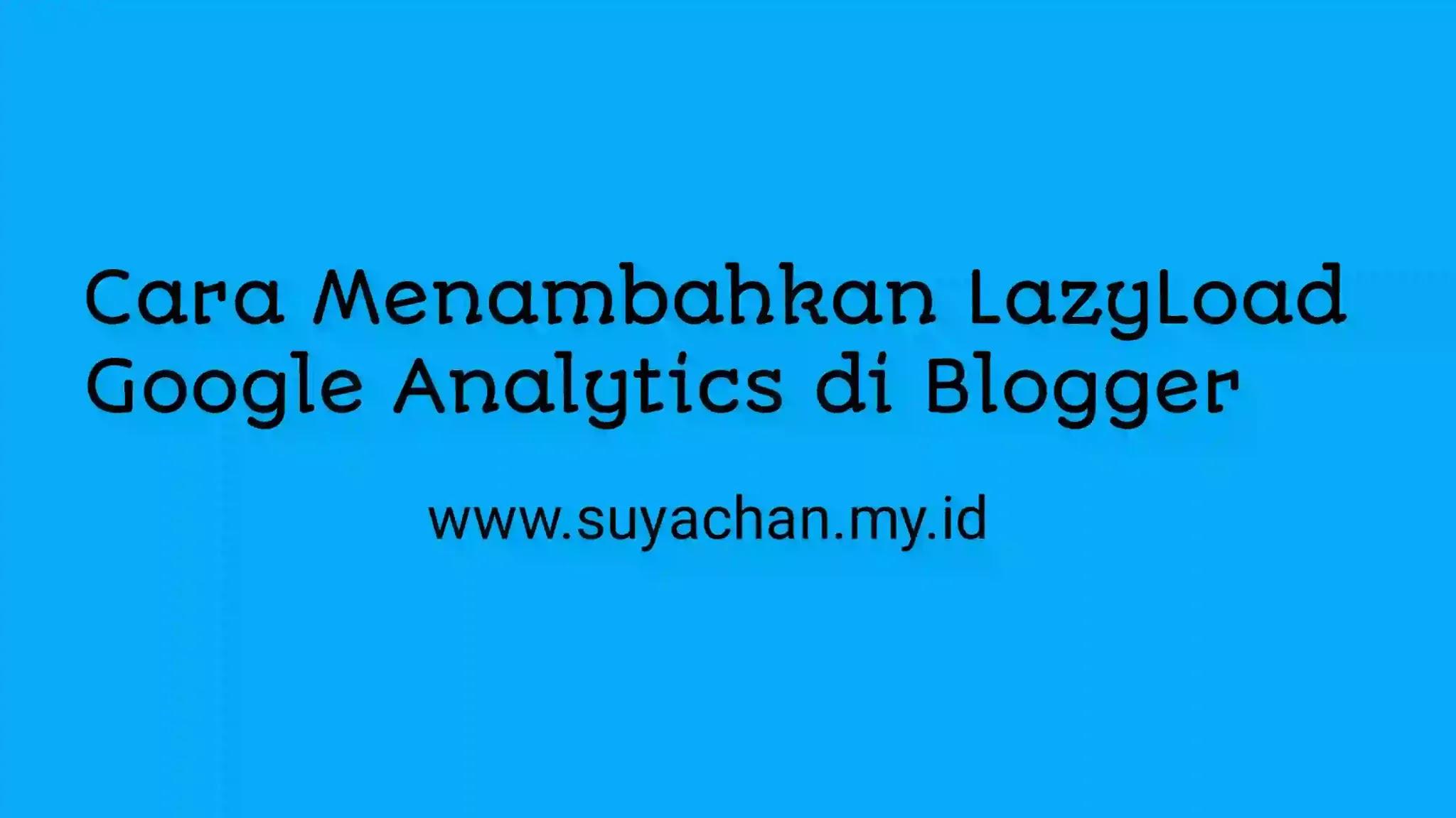 Cara Menambahkan LazyLoad Google Analytics di Blogger