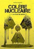 Lisez notre avis concernant le tome 3 de Colère Nucléaire