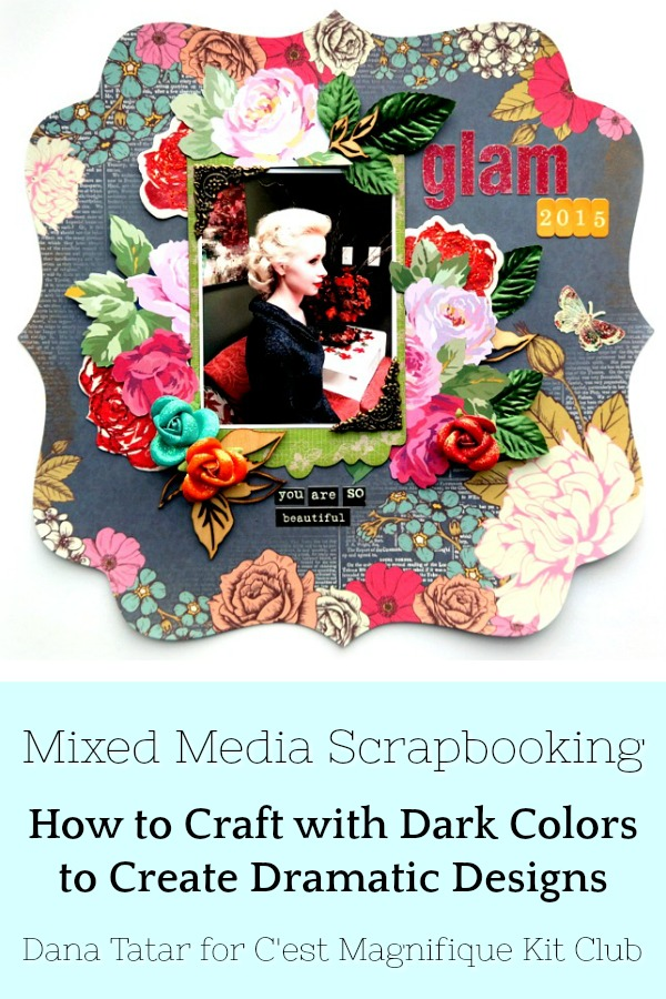 Dramatic Mixed Media Scrapbook Layout with Dark Colors and Flowers