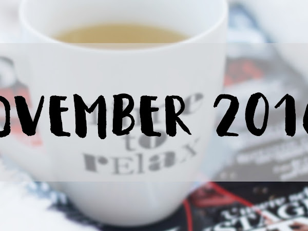 NOVEMBER 2016: MY PERSONAL REVIEW