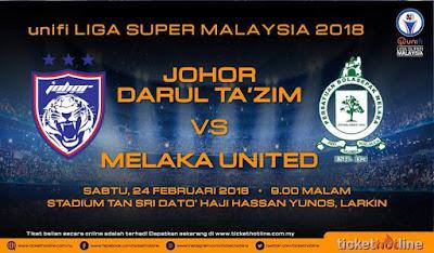 Live Streaming JDT FC vs Melaka United Liga Super 24 Februari 2018