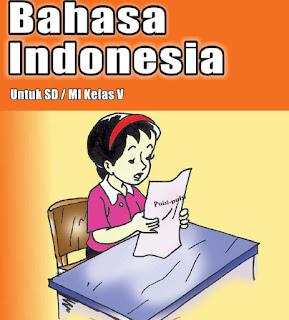 Materi Pelajaran Bahasa Indonesia Kelas 5 Semester 2 Sd Mi Lengkap Portal Materi Pelajaran