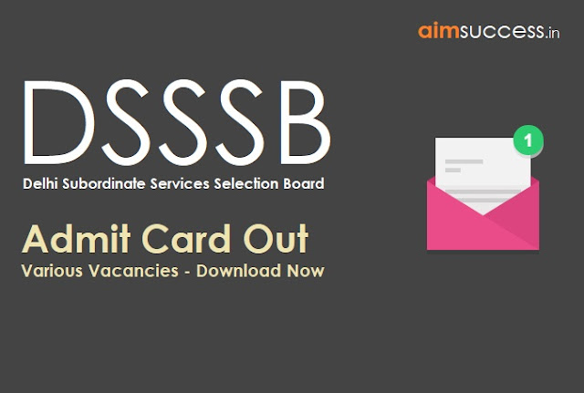DSSSB Admit Card Out for Various Vacancies - Download Now