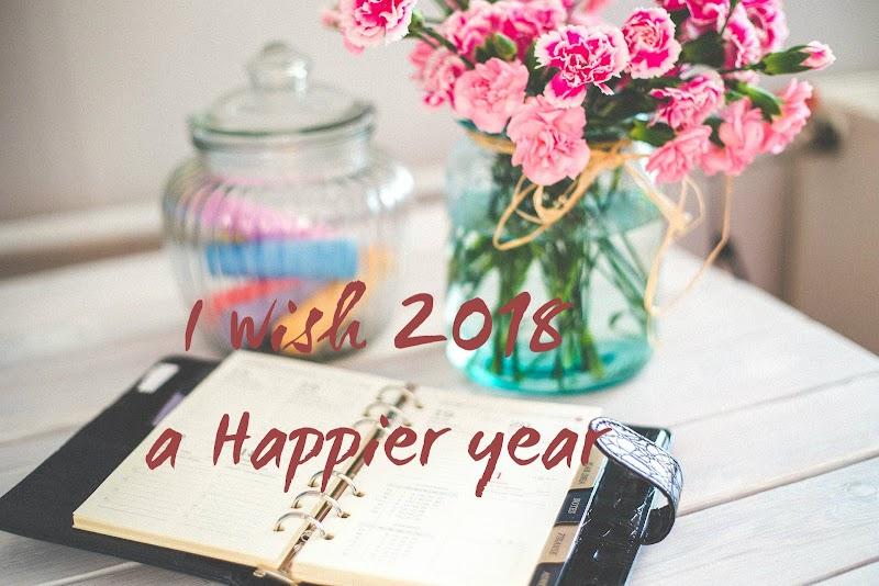 I WISH 2018 A HAPPIER YEAR