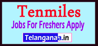 Tenmiles Recruitment 2017 Jobs For Freshers Apply