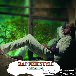 [New music] Vicky Vic ~ Rap freestyle dreaming (prod. Chensen Beatz + Des's Beatz)  download mp3