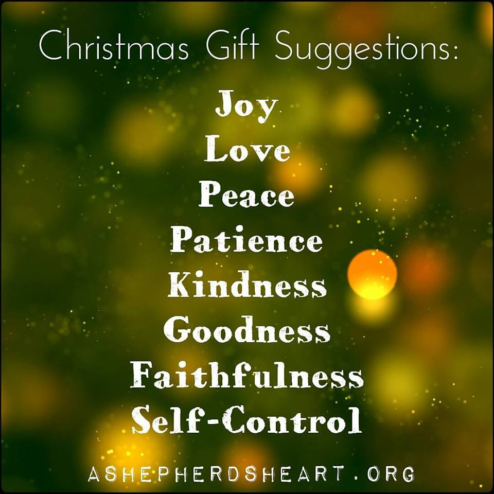 What a Christmas it would be if The Fruit of The Spirit would be seen everywhere through those who are called by His name! What a gift it would be if we ...  sc 1 st  A Shepherdu0027s Heart & A Shepherdu0027s Heart: Christmas Gift Suggestions from The Giver of ...