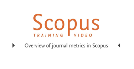 Scopus Tutorial: Overview of Journal Metrics in Scopus
