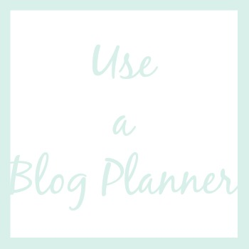 Use a blog planner | How I'm Organizing My Life This Year