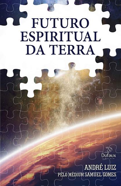 Futuro espiritual da Terra Samuel Gomes