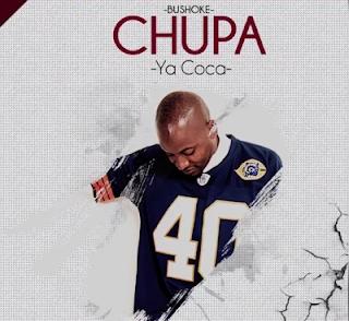 Bushoke - Chupa Ya Coca