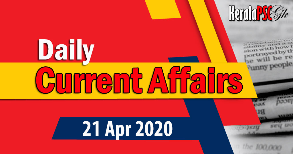 Kerala PSC Daily Malayalam Current Affairs 21 Apr 2020