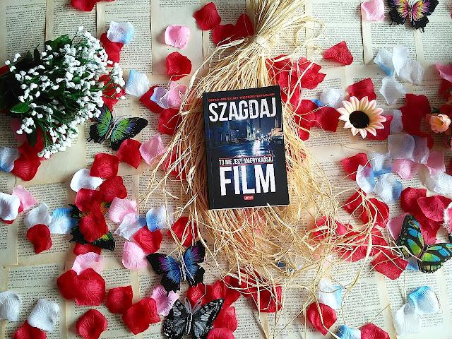 """Brutalna, ostra i nieprzewidywalna powieść Nadii Szagdaj pt.""""To nie jest amerykański film"""""""