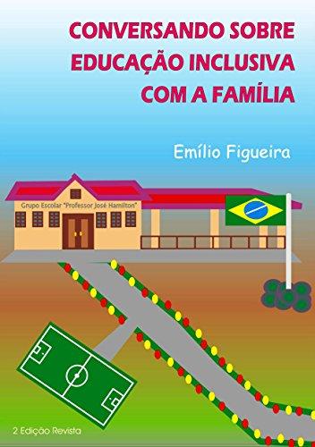 Conversando Sobre Educação Inclusiva Com A Família Emílio Figueira