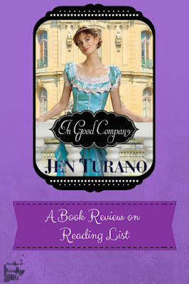 In Good Company by Jen Turano  A Book Review on Reading List