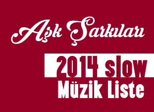 2014 Türkçe Slow Müzikleri