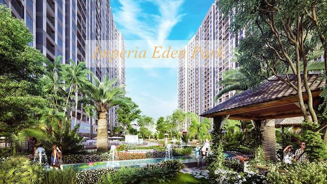 Imperia Eden Park nơi tận hưởng cuộc sống đích thực