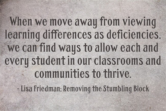 Learning differences are NOT definiciencies; Removing the Stumbling Block