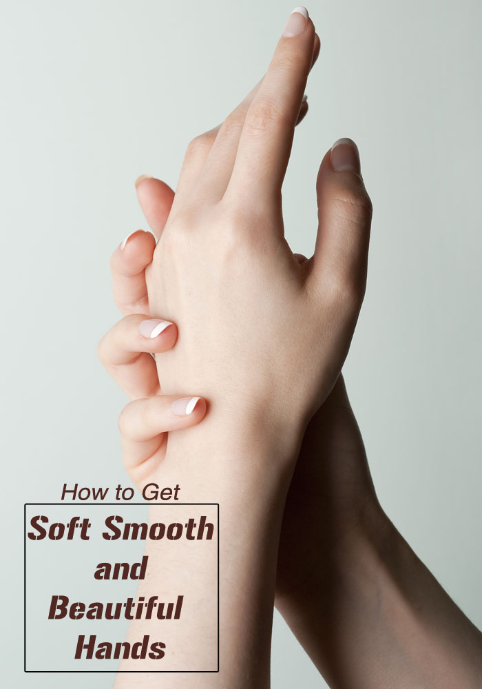 How to Get Soft Smooth and Beautiful Hands