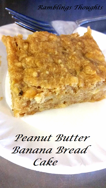 Ramblings Thoughts, Recipe, Banana Bread, Peanut Butter, Cake, Dessert, Tasty Tuesday