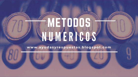 METODOS NUMERICOS: CUESTIONARIO INICIAL 2019