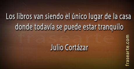 Julio Cortázar –  frases de libros