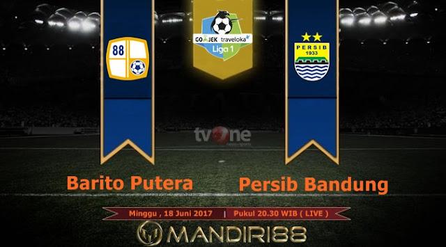 Prediksi Bola : Barito Putera Vs Persib Bandung , Minggu 18 Juni 2017 Pukul 20.30 WIB @ TVONE