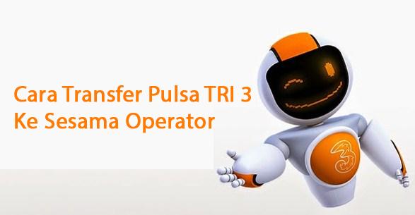 Cara Transfer Pulsa Tri