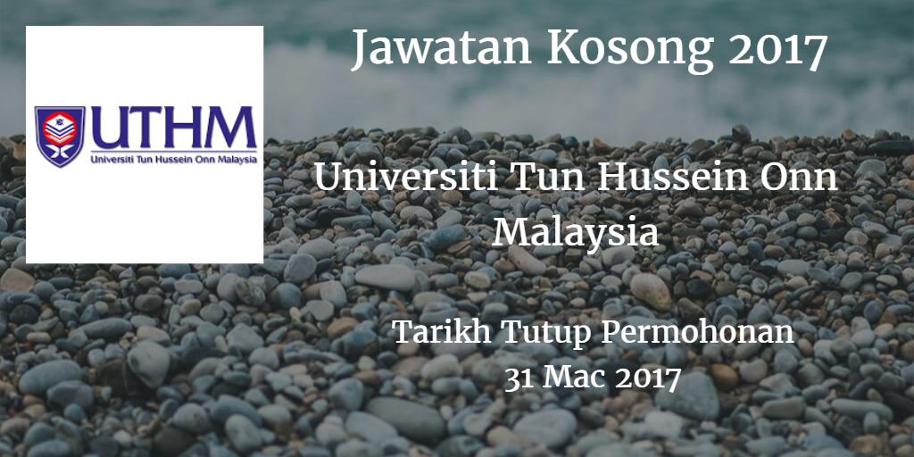 Jawatan Kosong UTHM 31 Mac 2017