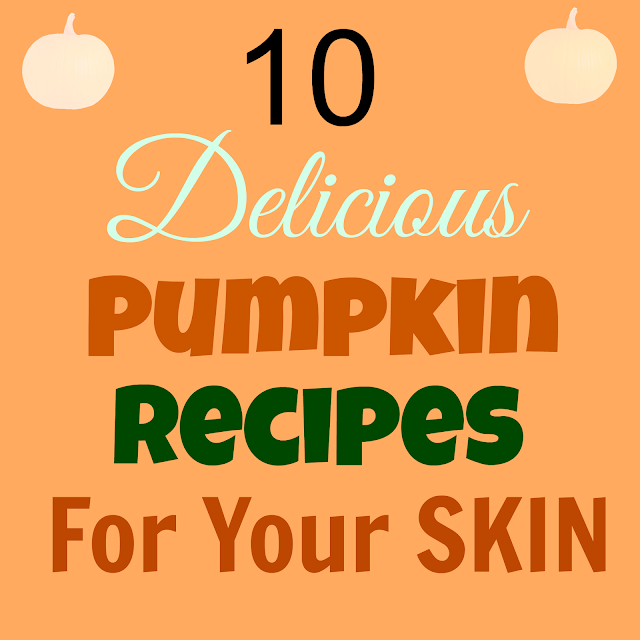 Healthy Pumpkin Recipes for Your Skin