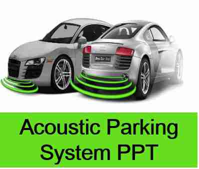 Acoustic Parking System ppt seminar report APS