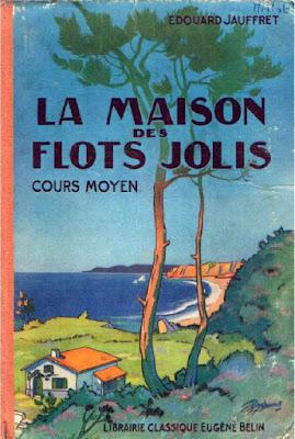 La Maison des Flots Jolis, lecture suivie au cours moyen, illustrations de Raylambert (collection musée)