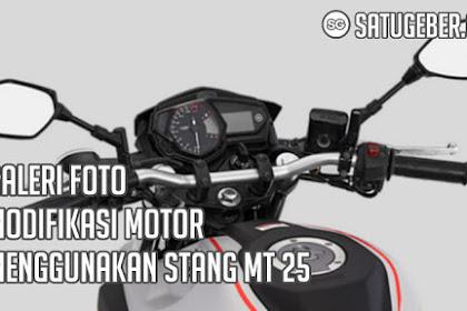 Galeri Foto Modifikasi Motor Menggunakan Stang MT 25