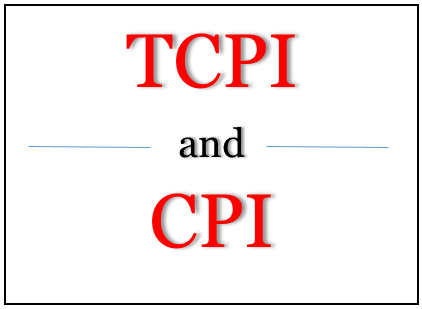 To Complete Performance Index (TCPI) and Cost Performance Index (CPI) - Part 1
