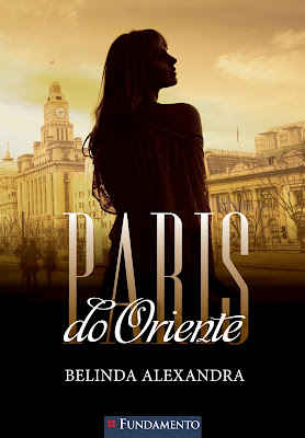 Paris do Oriente, de Belinda Alexandra - Editora Fundamento