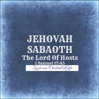 Jehovah Sabaoth from 1 Samuel 17:45 which is The Lord of Hosts.